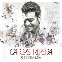 Carlos Rivera – Si Fuera Mía - EP