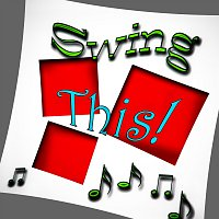 Různí interpreti – Swing This!