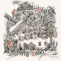 Goldtropf Musi, Hirschberg Zithermusi – Echte Volksmusik