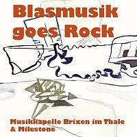 Musikkapelle Brixen im Thale & Milestone – Blasmusik Goes Rock