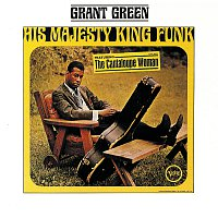 Grant Green – His Majesty King Funk