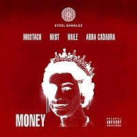 Steel Banglez, MoStack, MIST, Haile, Abra Cadabra – Money