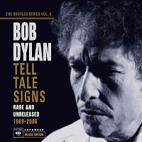 Bob Dylan – Tell Tale Signs: The Bootleg Series Vol. 8
