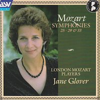 London Mozart Players, Jane Glover – Mozart: Symphonies Nos. 25, 29 & 33