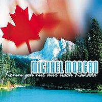 Michael Morgan – Komm Geh Mit Mir Nach Kanada