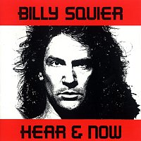 Billy Squier – Hear And Now