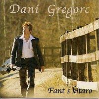 DANI GREGORC – FANT S KITARO