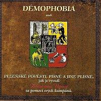 Démophobia – Plzeňské pověsti, písně a jiné plísně
