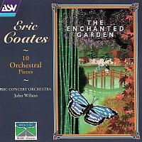 John Wilson, BBC Concert Orchestra – Coates: The Enchanted Garden; 10 Orchestral Pieces
