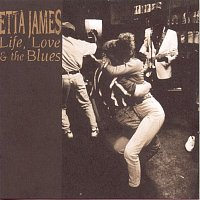 Etta James – Life, Love & The Blues