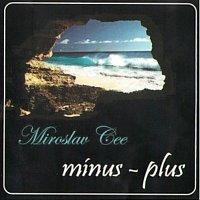 Miroslav Cee – Mínus - plus