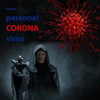 Kruse – Personal Corona Virus