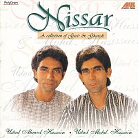 Ustad Ahmed Hussain, Ustad Mohammed Hussain – Nissar (A Collection Of Geets & Ghazals)