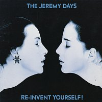 The Jeremy Days – Re-Invent Yourself