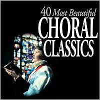Chanticleer – 40 Most Beautiful Choral Classics
