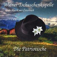 Wiener Tschuschenkapelle, Wiener Tschuschenkapelle, Maria  Craffonara – Die Patriotische