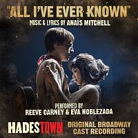 Reeve Carney, Eva Noblezada & Anais Mitchell – All I've Ever Known (Radio Edit) [Music from Hadestown Original Broadway Cast Recording]
