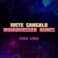 Ivete Sangalo, Whindersson Nunes – Coisa Linda