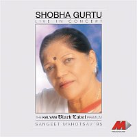 Shobha Gurtu – Live in Concert -Shobha Gurtu