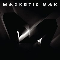 Magnetic Man – Magnetic Man
