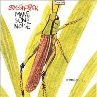 Grasshopper – Make Some Noise