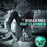 The Sugarhill Gang – Sugar Hill Rap Classics - The Pioneers of Hip-Hop