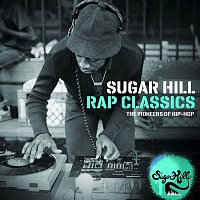 Various Artists.. – Sugar Hill Rap Classics - The Pioneers of Hip-Hop