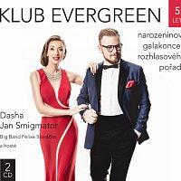 Dasha, Jan Smigmator, Felix Slováček Big Band – Klub Evergreen 5 let