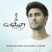 Miran Archana, Pasan  Liyanage – Saeya (feat. Pasan Liyanage)