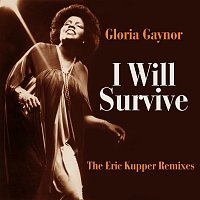 Gloria Gaynor – I Will Survive [The Eric Kupper Remixes]