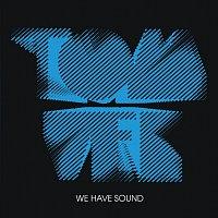 Tom Vek – We Have Sound