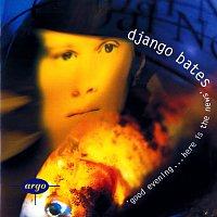 Různí interpreti – Django Bates: Good Evening...Here Is The News