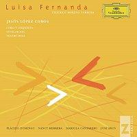 Plácido Domingo, Coro Del Teatro Real De Madrid, Jordi Casas Bayer – Luisa Fernanda