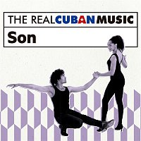 Various  Artists – The Real Cuban Music: Son (Remasterizado)
