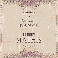 Johnny Mathis – A Delicate Dance