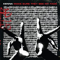 Kenna – Make Sure They See My Face