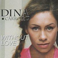 Dina Carroll – Without Love