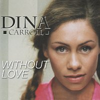 Dina Carroll – Without Love