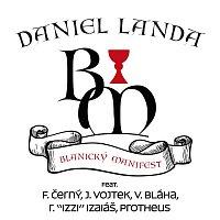"Daniel Landa – Blanický manifest (feat. František Černý, Josef Vojtek, Václav Bláha, Roman ""IZZI"" Izaiáš, Protheus)"