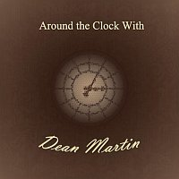 Dean Martin – Around the Clock With