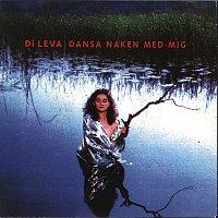 Di Leva – Dansa naken med mig