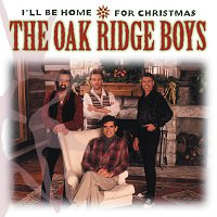 The Oak Ridge Boys – Holiday Essentials Series: I'll Be Home For Christmas