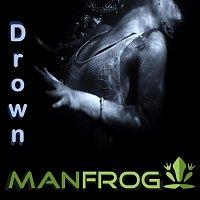Manfrog – Drown