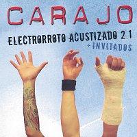 Carajo – Electrorroto Acustizado 2.1 [Live]
