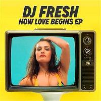 DJ Fresh – How Love Begins