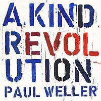 Paul Weller – A Kind Revolution