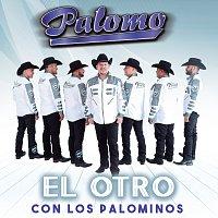 Palomo, Los Palominos – El Otro