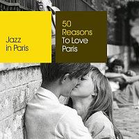 Různí interpreti – Jazz in Paris: 50 Reasons To Love Paris
