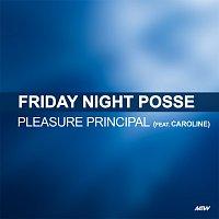 Friday Night Posse, Caroline – Pleasure Principle
