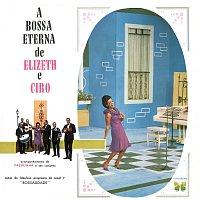 Elizeth Cardoso, Cyro Monteiro – A Bossa Eterna De Elizeth E Cyro